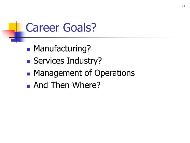 Career Goals?