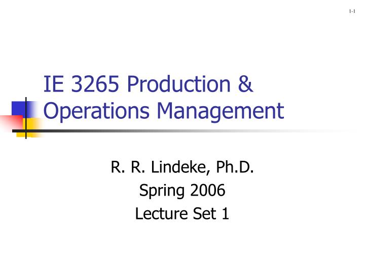 IE 3265 Production & Operations Management