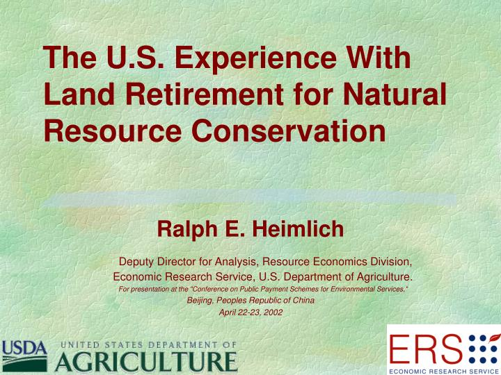 The u s experience with land retirement for natural resource conservation