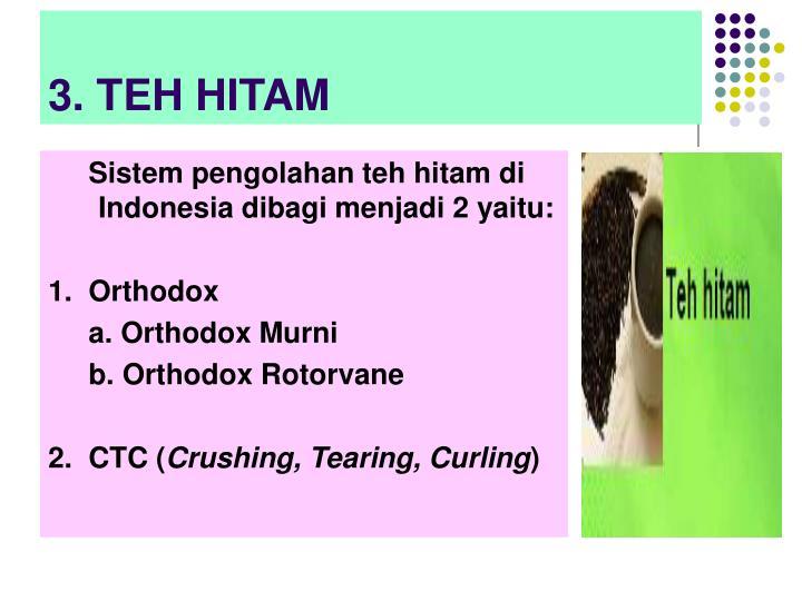 3. TEH HITAM
