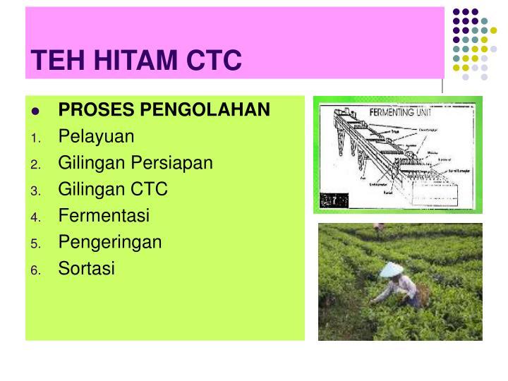 TEH HITAM CTC