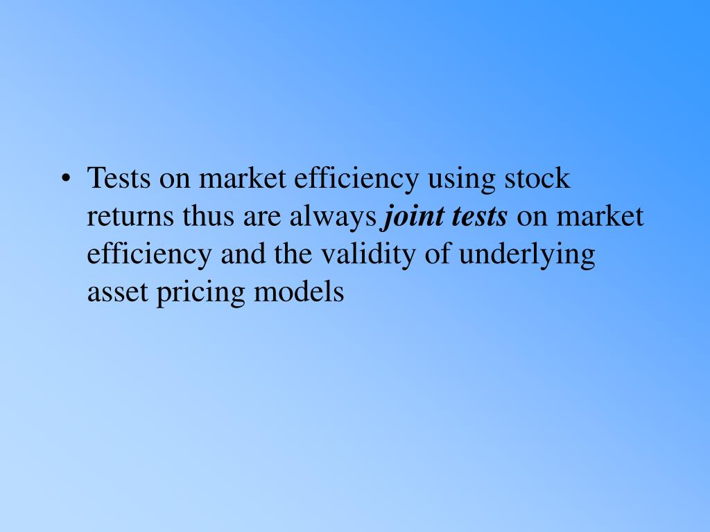 Tests on market efficiency using stock returns thus are always