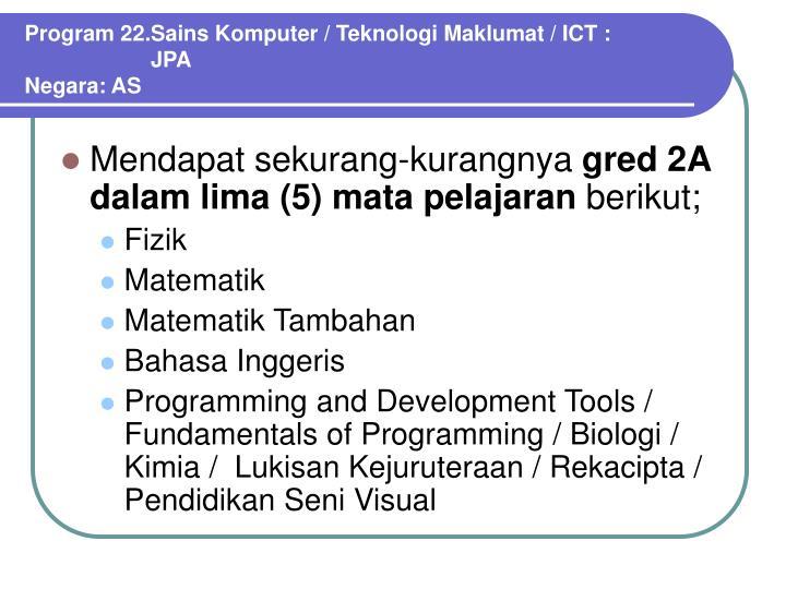 Program 22.Sains Komputer / Teknologi Maklumat / ICT :