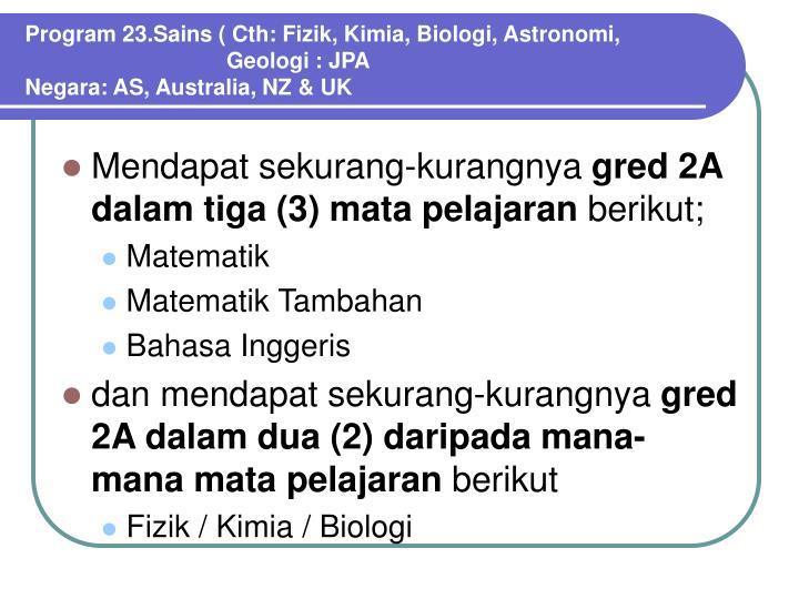Program 23.Sains ( Cth: Fizik, Kimia, Biologi, Astronomi,