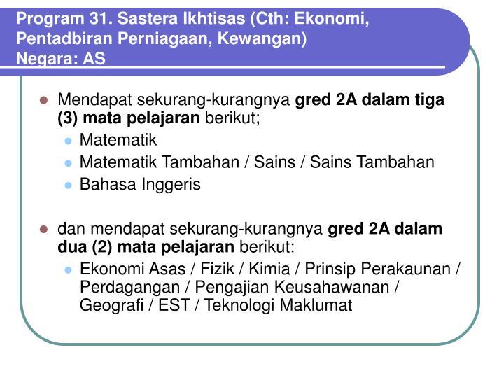 Program 31. Sastera Ikhtisas (Cth: Ekonomi, Pentadbiran Perniagaan, Kewangan)