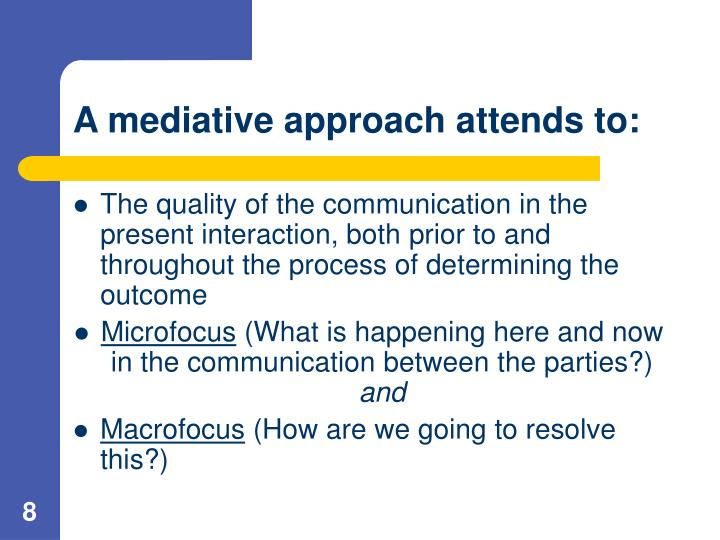 A mediative approach attends to: