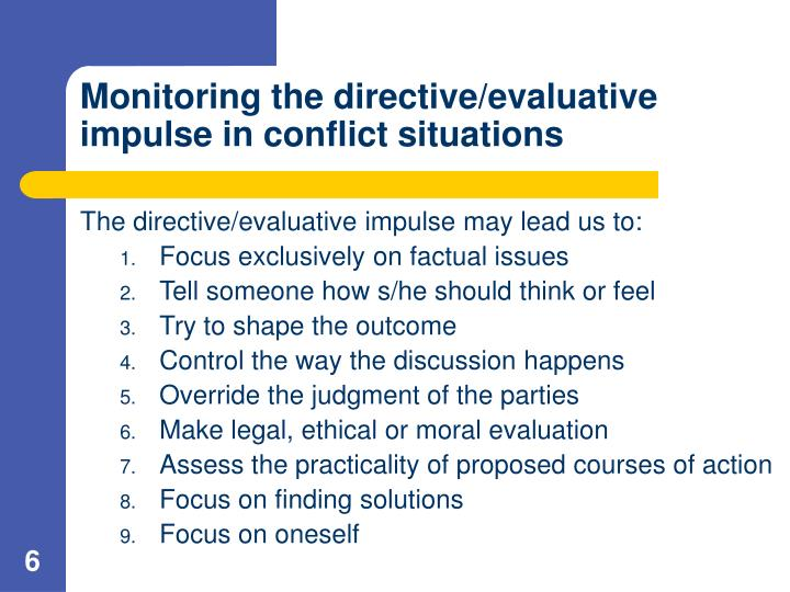 Monitoring the directive/evaluative impulse in conflict situations
