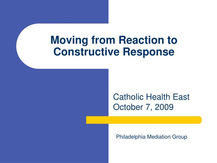 Moving from reaction to constructive response