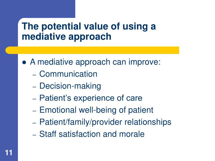 The potential value of using a mediative approach
