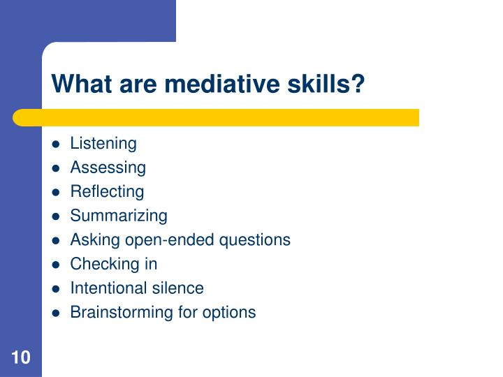 What are mediative skills?