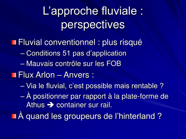 L'approche fluviale : perspectives