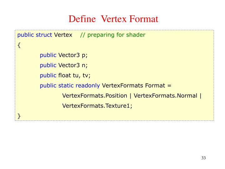 Define  Vertex Format