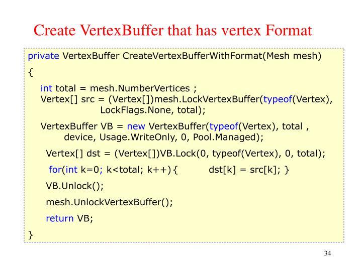 Create VertexBuffer that has vertex Format