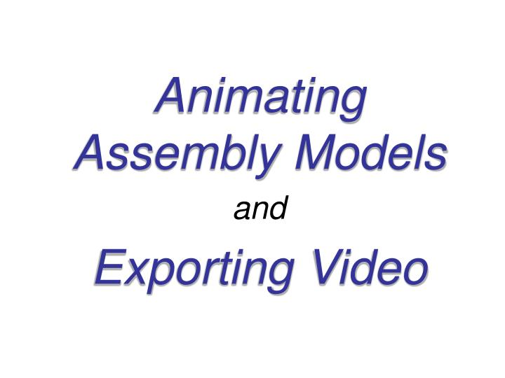 Animating Assembly Models
