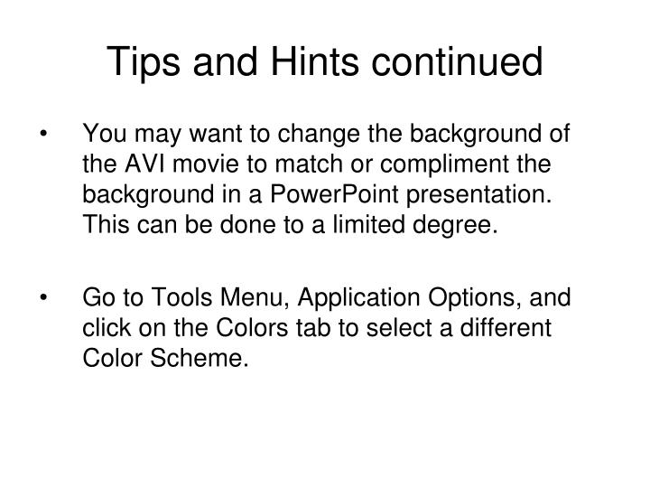 Tips and Hints continued