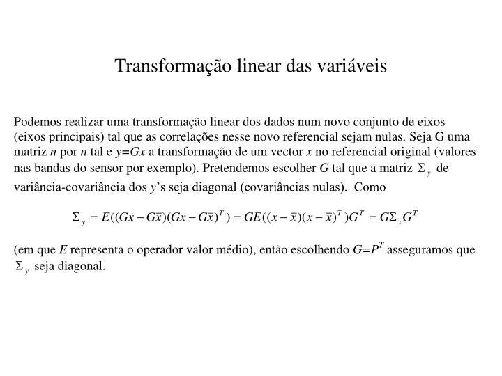 Transformação linear das variáveis