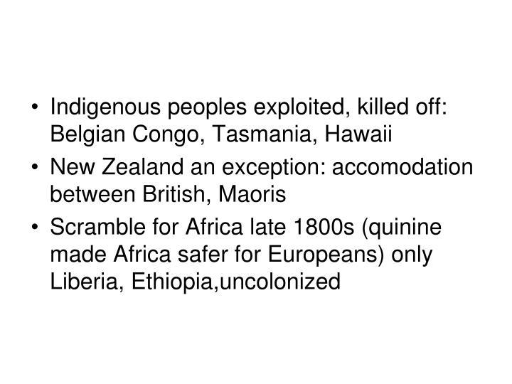 Indigenous peoples exploited, killed off: Belgian Congo, Tasmania, Hawaii