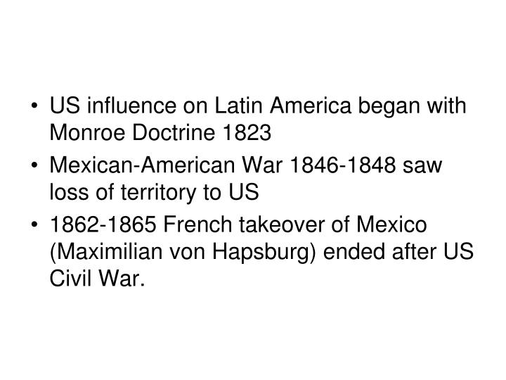 US influence on Latin America began with Monroe Doctrine 1823