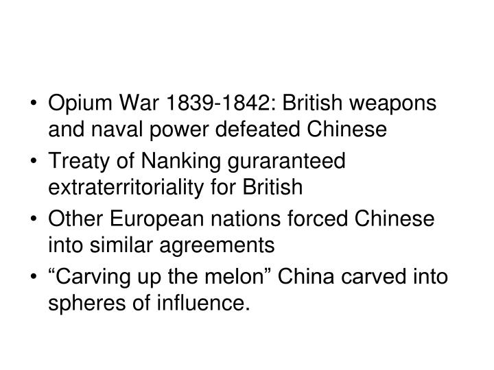 Opium War 1839-1842: British weapons and naval power defeated Chinese
