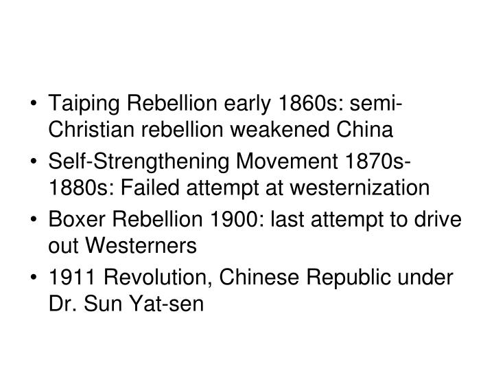 Taiping Rebellion early 1860s: semi-Christian rebellion weakened China