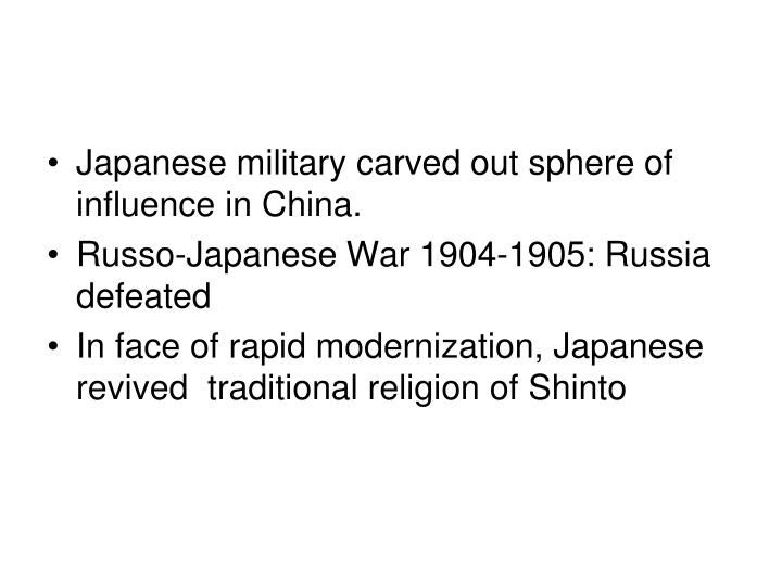 Japanese military carved out sphere of influence in China.
