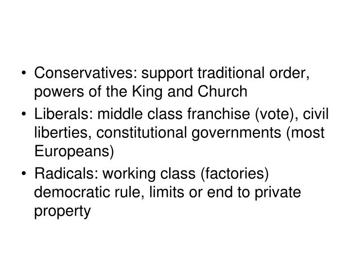Conservatives: support traditional order, powers of the King and Church