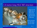 1 8 meter long nlc rf structure