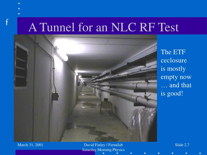 A Tunnel for an NLC RF Test