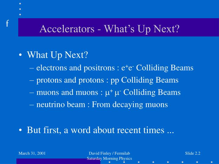 Accelerators what s up next