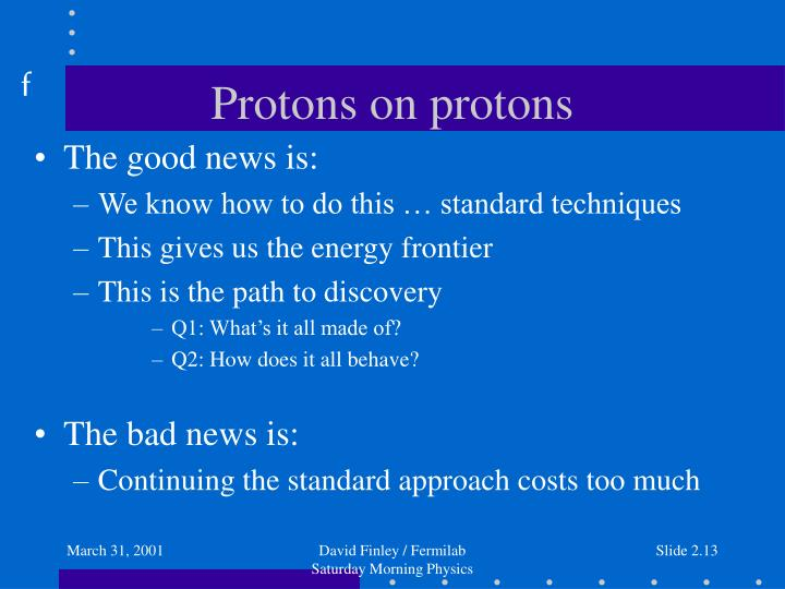 Protons on protons