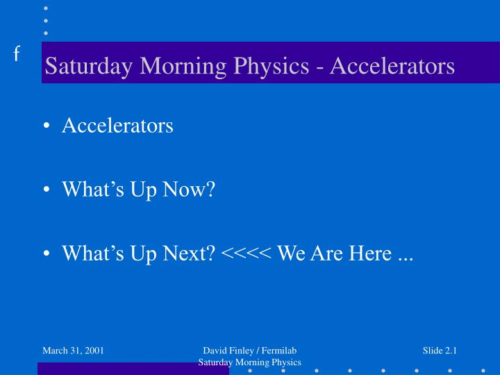 Saturday morning physics accelerators
