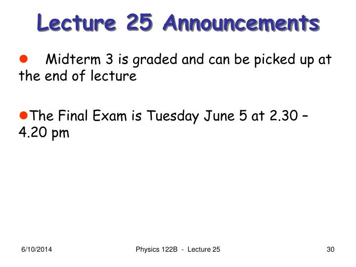 Lecture 25 Announcements