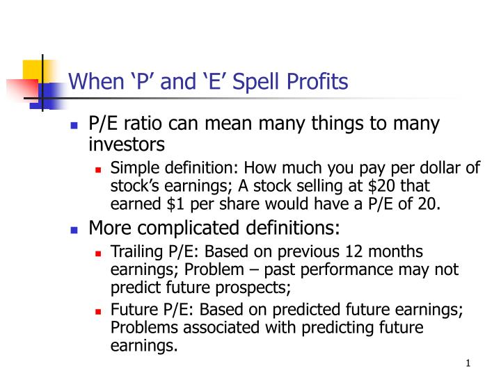 when p and e spell profits