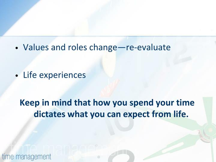 Values and roles change—re-evaluate