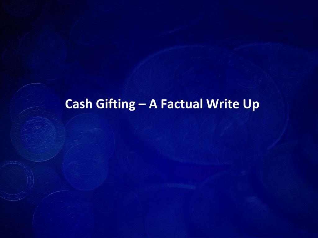 Cash Gifting – A Factual Write Up