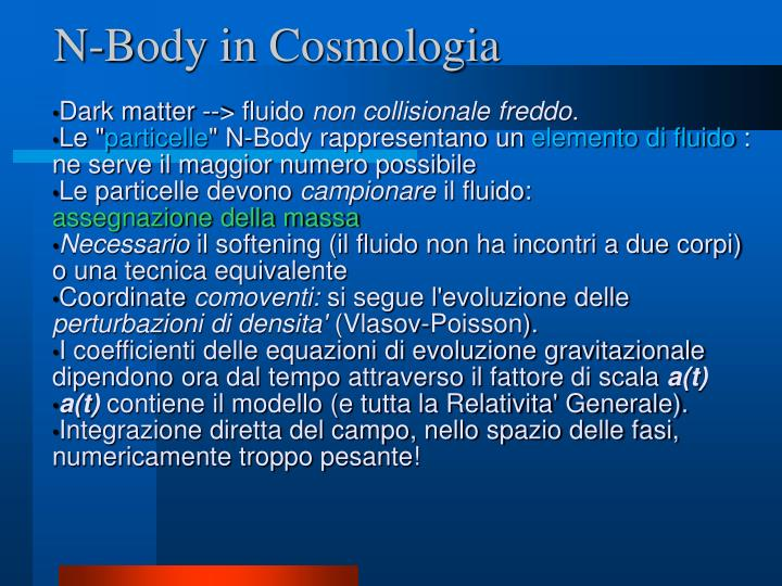 N-Body in Cosmologia