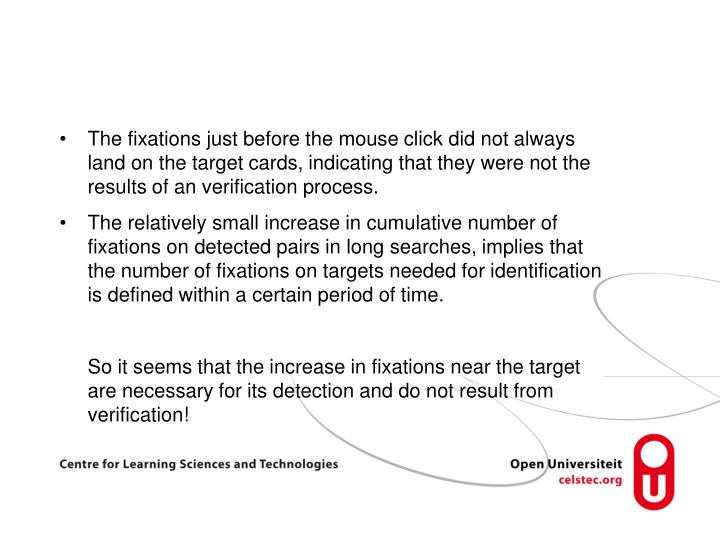 The fixations just before the mouse click did not always land on the target cards, indicating that they were not the results of an verification process.