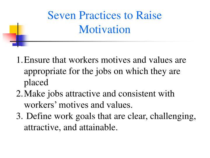Seven Practices to Raise Motivation
