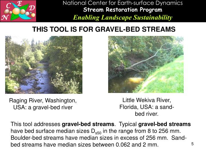 THIS TOOL IS FOR GRAVEL-BED STREAMS