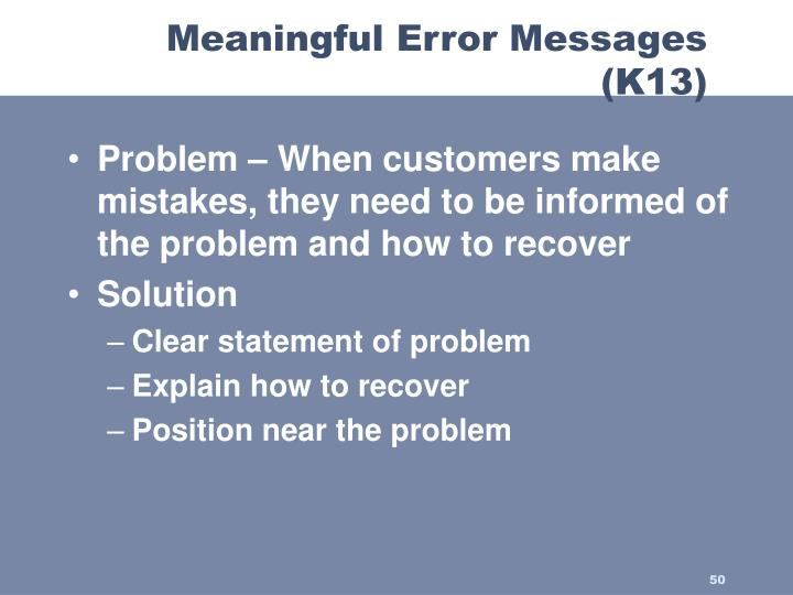 Problem – When customers make mistakes, they need to be informed of the problem and how to recover