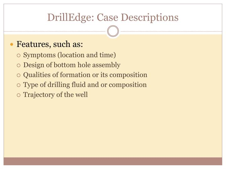 DrillEdge: Case Descriptions