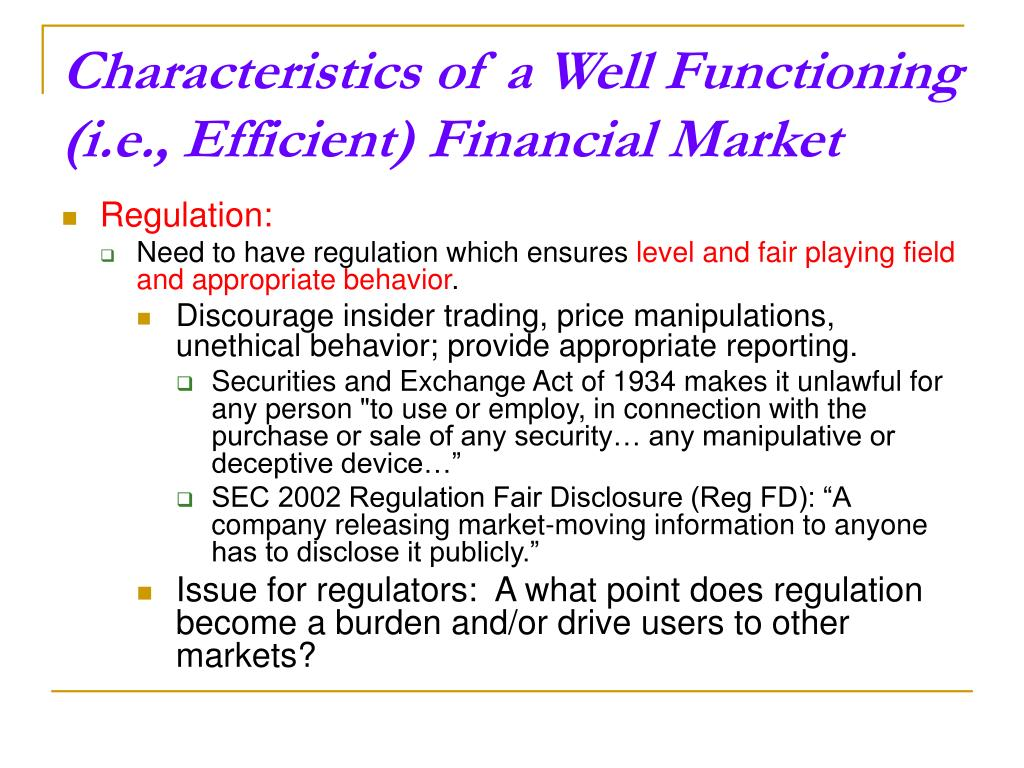 Characteristics of a Well Functioning (i.e., Efficient) Financial Market