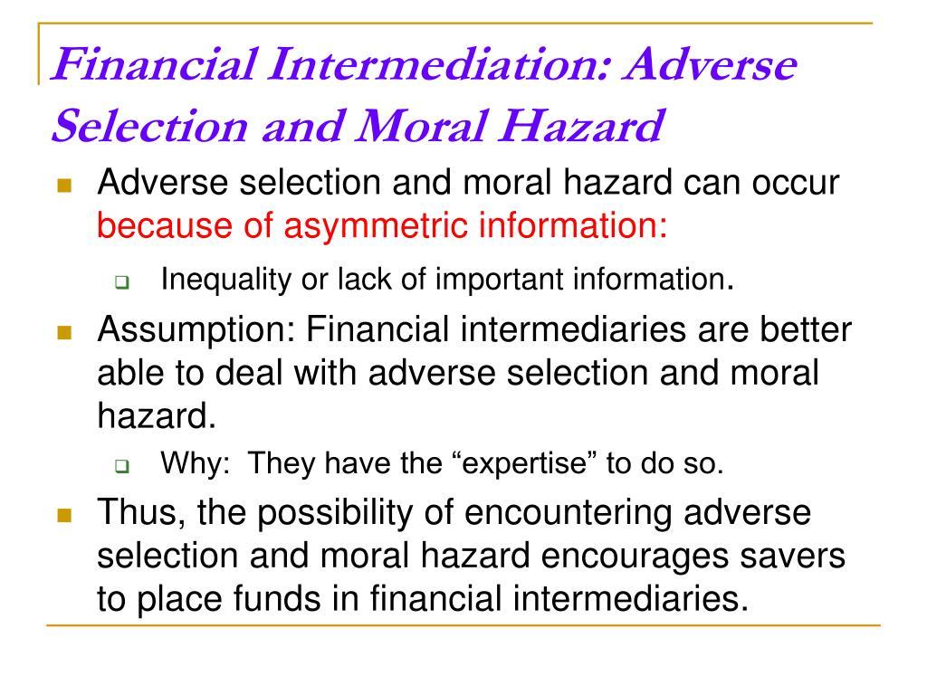 Financial Intermediation: Adverse Selection and Moral Hazard