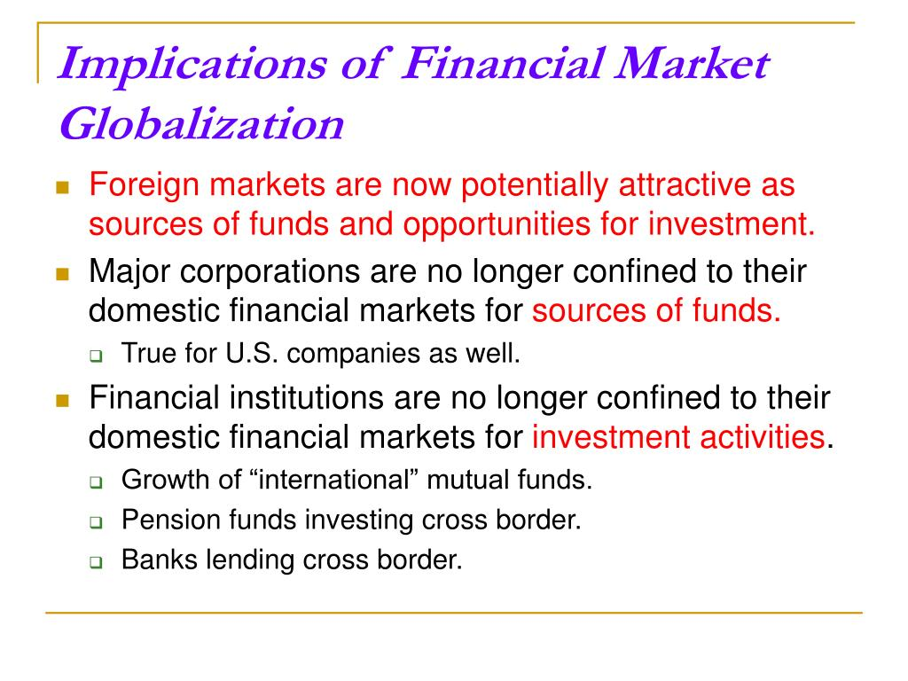 Implications of Financial Market Globalization