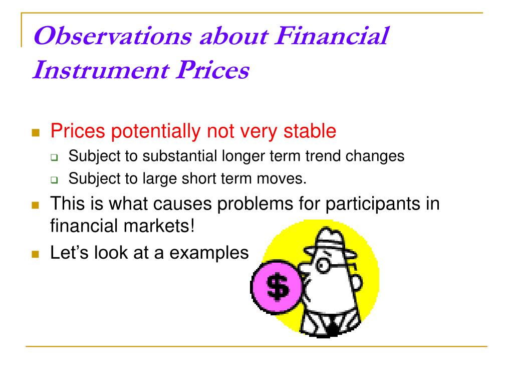 Observations about Financial Instrument Prices