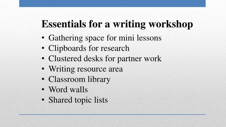 Essentials for a writing workshop