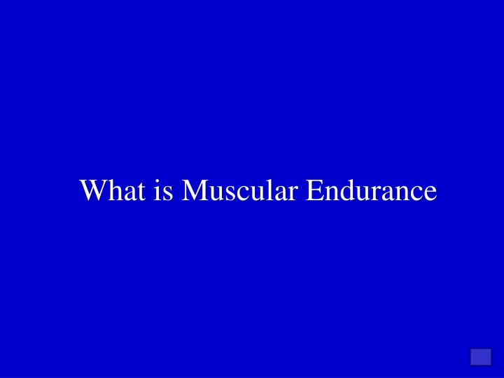 What is Muscular Endurance