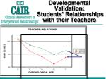 developmental validation students relationships with their teachers
