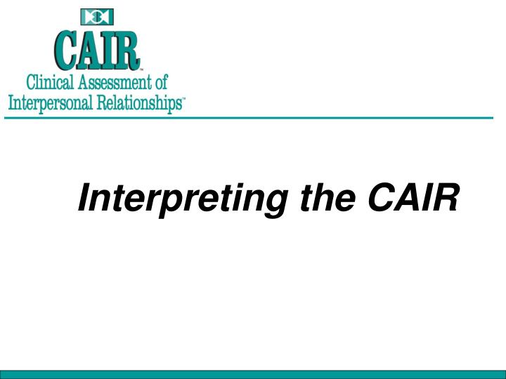 Interpreting the CAIR