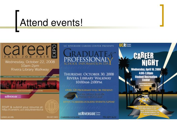 Attend events!